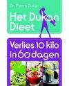 Het Dukan Dieet - Verlies 10 kilo in 60 dagen