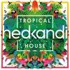 Hed Kandi: Tropical House