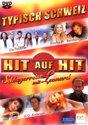 Hit Auf Hit - Typisch Schweiz
