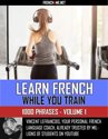 Learn French while you train - 1000 Phrases - Volume 1