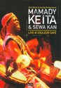Mamady Keita & Sewa Kan - Live Couleur Cafe