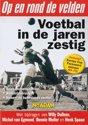 Op en rond de velden - Voetbal in de jaren zestig