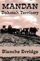MANDAN Dakotah Territory