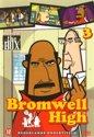 Bromwell High 3
