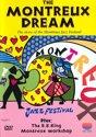 Montreux Dream & Workshop