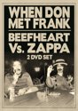 Beefheart Vs. Zappa - When Don Met Frank