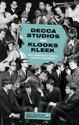 Decca Studios and Klooks Kleek