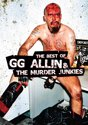 G.G. Allin - Best Of GG Allin And The Murder Junkies