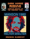 Dark Horse Rising: Charles Manson on the Campaign trail