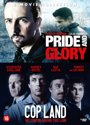 Pride And Glory / Cop Land