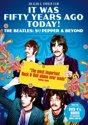 It Was 50 Years Ago Today! The Beatles, Sgt. Pepper And Beyond
