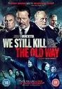 We Still Kill The Old Way / DVD