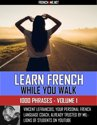 Learn French while you walk - 1000 Phrases - Volume 1