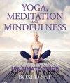 Yoga, Meditation and Mindfulness Ultimate Guide