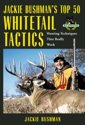 Jackie Bushman's Top 50 Whitetail Tactics