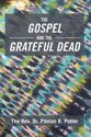 The Gospel and the Grateful Dead