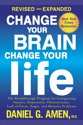 Change Your Brain, Change Your Life (Revised and Expanded)