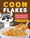 Coon Flakes: Musings of an Uppity Negro