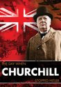 Day When - Churchill Stopped Hitler