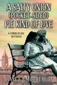 A SALTY ONION (POCKET-SIZED) PIE KIND OF LOVE