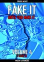Fake it until you make it #1 (3 hours 33) - Vol 4