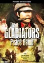 The Gladiators/ Peace Game