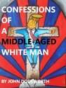 Confessions of a Middle-Aged White Man