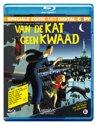 Van De Kat Geen Kwaad (Blu-ray)