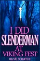 I Did Slender Man At Viking Fest (And I Liked It Series, Supernatural Erotica)