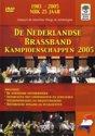 De Nederlandse Brassband Kampioenschappen 2005 + B