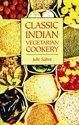 Classic Indian Vegetarian Cookery