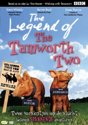 Legend Of The Tamworth Two