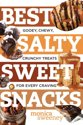 Best Salty Sweet Snacks: Gooey, Chewy, Crunchy Treats for Every Craving (Best Ever)