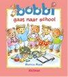 Bobbi - Bobbi gaat naar school