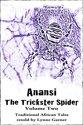 Anansi The Trickster Spider: Volume Two