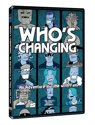 Who's Changing - An Adventure In Time With Fans (Import) [DVD]