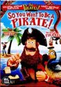 Pirates - So You Want To Be A Pirate !