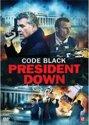 Code black - President down