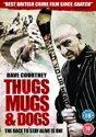 Thugs, Mugs & Dogs