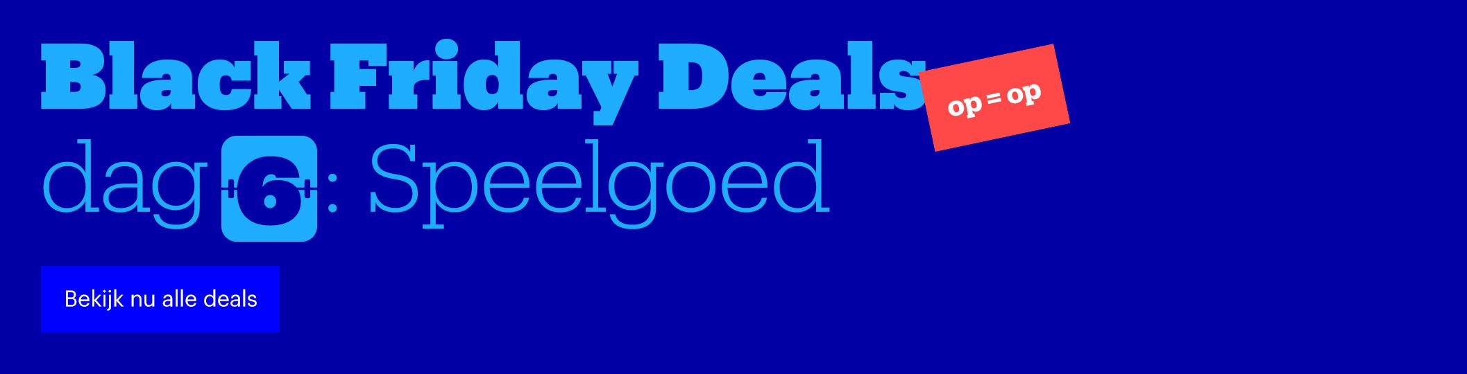 Black Friday deals | Dag 6: Speelgoed
