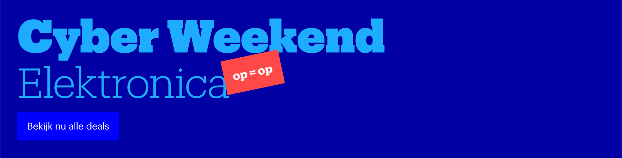Cyber Weekend | Elektronica